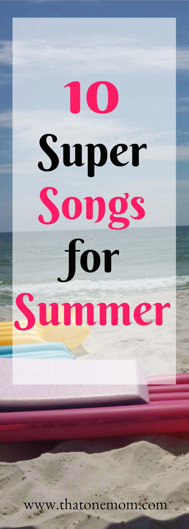 10 Super Songs for Summer www.thatonemom.com