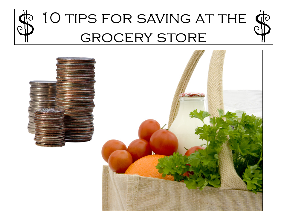 10 tips for saving at the grocery store