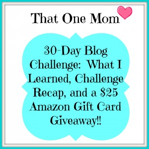 30-Day Blog Challenge:  What I Learned and Challenge Recap!