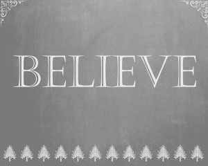 """Believe"" Printable!"