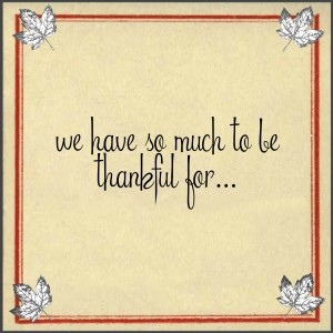 Happy Thanksgiving and 30 Thankful Things!