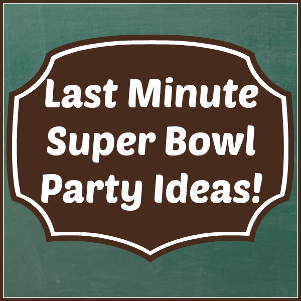 Last Minute Super Bowl Party Ideas!  www.thatonemom.com