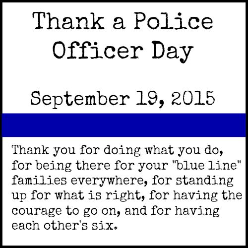 September 19, 2015--Thank a Police Officer Day
