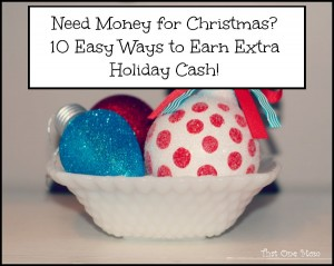 Need Money for Christmas? 10 Easy Ways to Earn Extra Holiday Cash! www.thatonemom.com