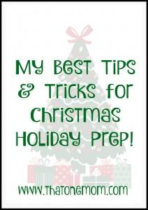 My Best Tips & Tricks for Christmas Holiday Prep! www.thatonemom.com