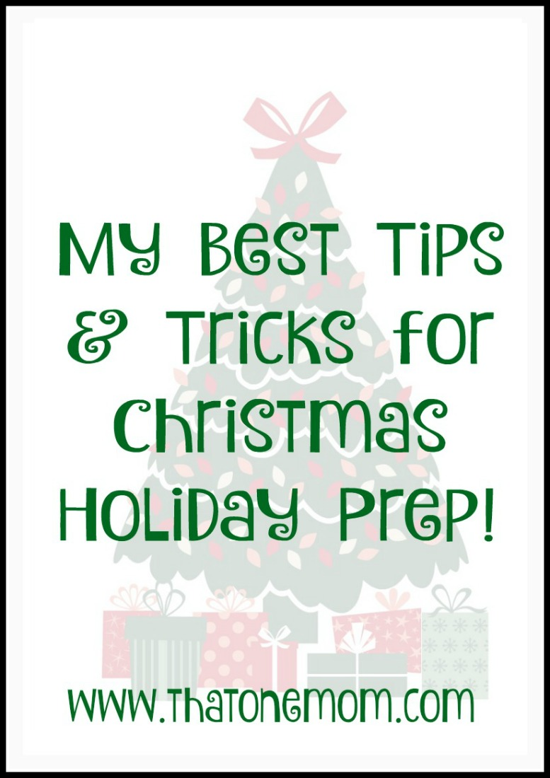 My Best Tips & Tricks for Christmas Holiday Prep!  www.thatonemom.com