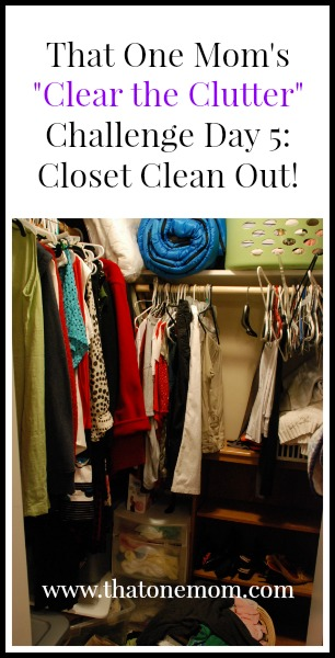 Clear the Clutter Challenge Day 5: Closet Clean Out! www.thatonemom.com