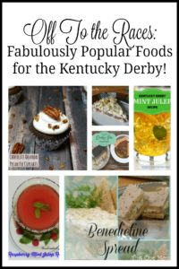 Off To the Races:  Fabulously Popular Foods for the Kentucky Derby!