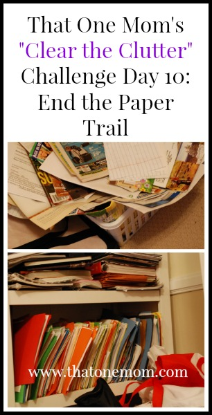 Clear the Clutter Challenge Day 10: End the Paper Trail www.thatonemom.com