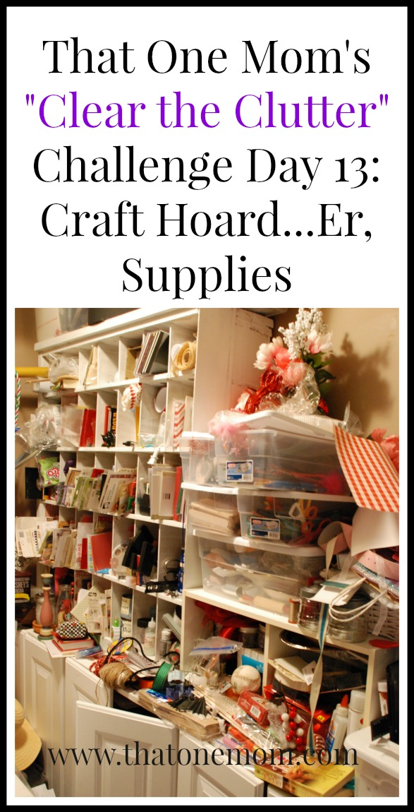 Clear the Clutter Challenge Day 13: Craft Hoard...Er, Supplies www.thatonemom.com