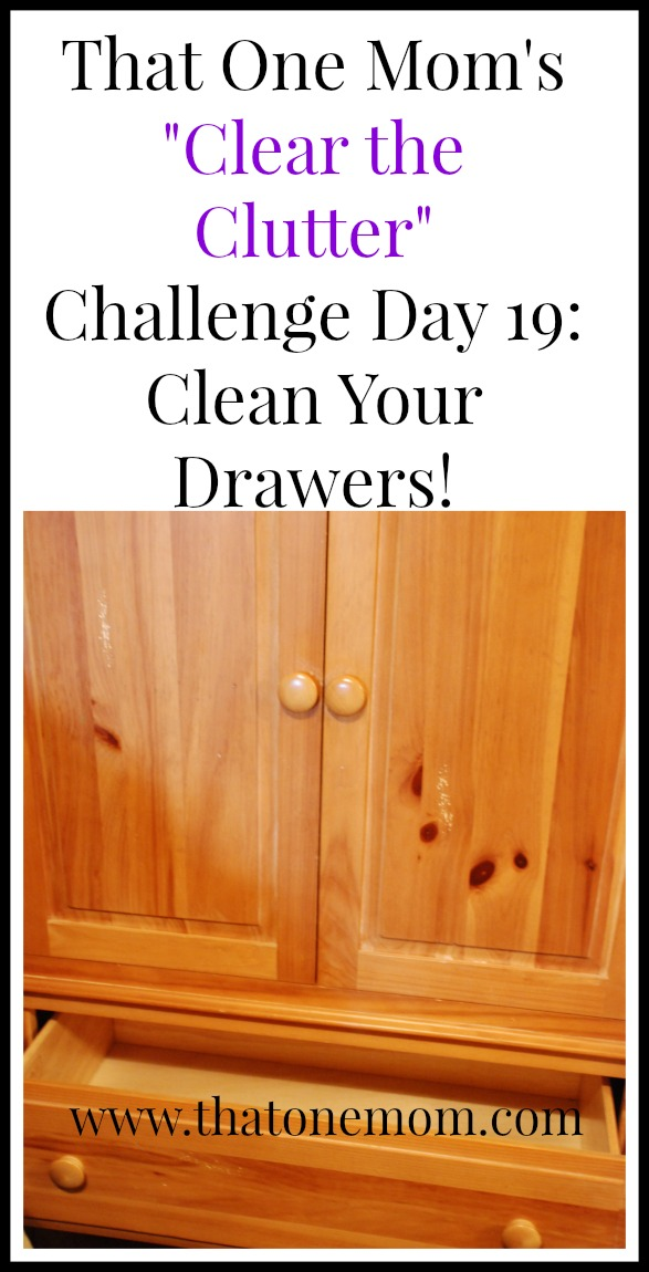Clear the Clutter Challenge Day 19: Clean Your Drawers! Let's get busy cleaning out those dresser, chest, and night stand (especially those) drawers in the bedroom! www.thatonemom.com