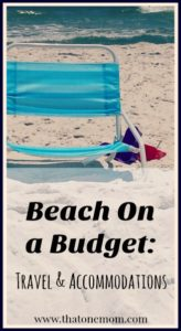 Beach on a Budget: Travel and Accommodations! Ideas for a money-saving beach vacation. www.thatonemom.com