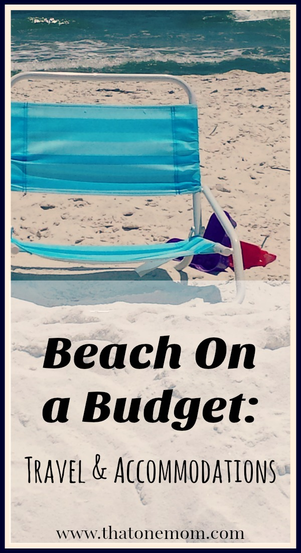 Beach on a Budget: Travel and Accommodations! Money-saving ideas for a beach vacation. www.thatonemom.com