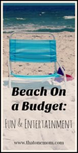 Beach On a Budget: Fun and Entertainment! www.thatonemom.com