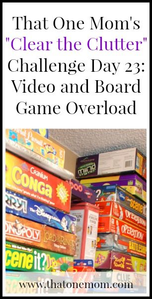 Clear the Clutter Challenge Day 23: Video and Board Game Overload www.thatonemom.com