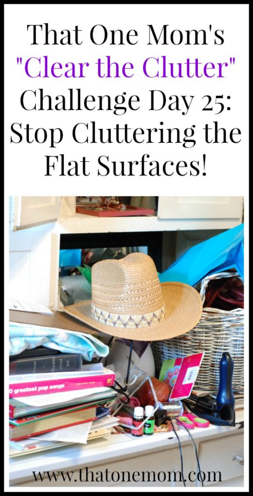 Clear the Clutter Challenge Day 25: Stop Cluttering the Flat Surfaces! www.thatonemom.com