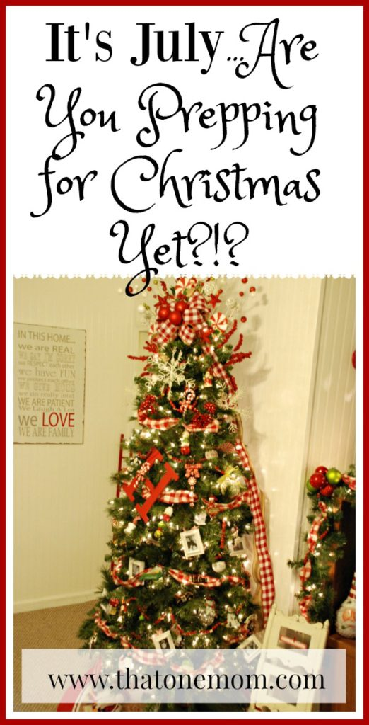 It's July...Are You Prepping for Christmas Yet?!? www.thatonemom.com