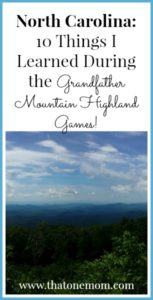 North Carolina:  10 Things I Learned During the Grandfather Mountain Highland Games!
