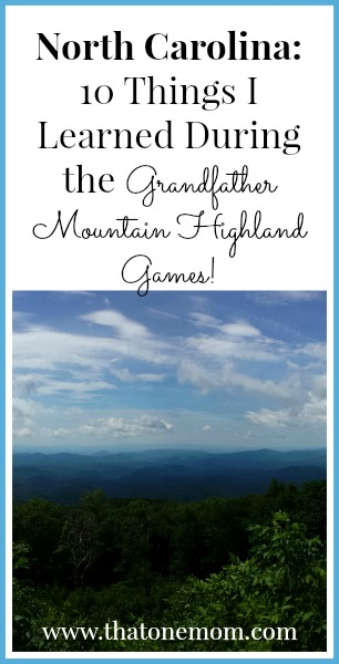 North Carolina: 10 Things I Learned During the Grandfather Mountain Highland Games! www.thatonemom.com