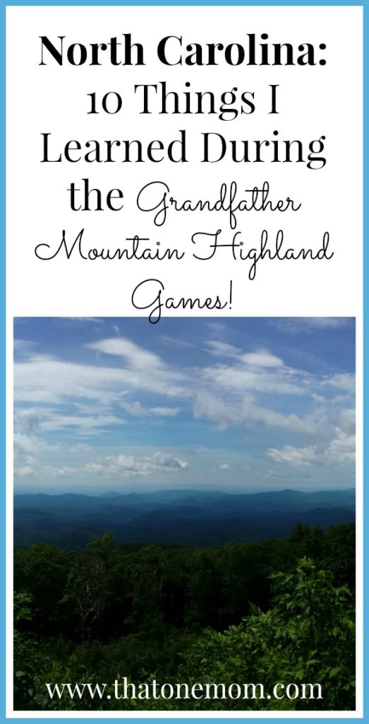 North Carolina: 10 Things I Learned During the Grandfather Mountain Highland Games! (Along with a few recommendations.) www.thatonemom.com