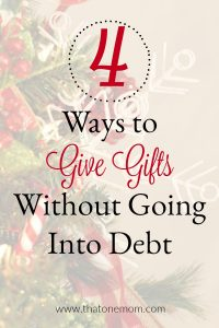 4 Ways to Give Gifts Without Going Into Debt