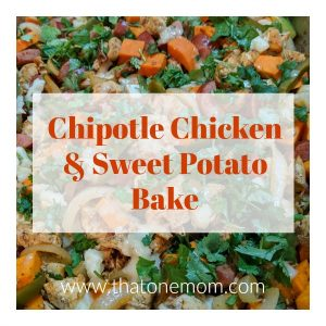 Chipotle Chicken and Sweet Potato Bake www.thatonemom.com